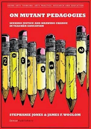 Bog, paperback On Mutant Pedagogies af Stephanie Jones, James F. Woglom
