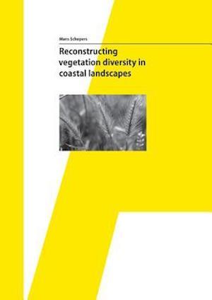 Bog, paperback Reconstructing Vegetation Diversity in Coastal Landscapes af Mans Schepers