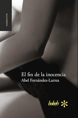 El Fin de La Inocencia af Abel Fernandez-Larrea