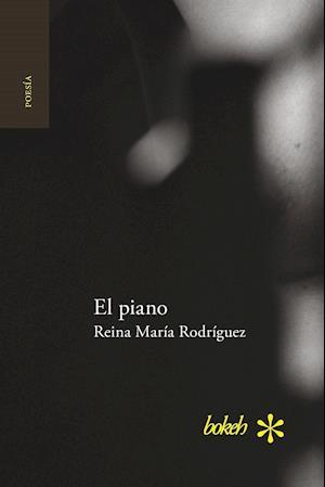 El Piano af Reina Maria Rodriguez