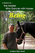 In Search of the Master Who Dances with Horses