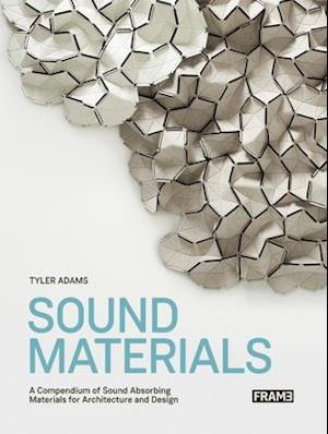 Bog, paperback Sound Materials: Innovative Sound-Absorbing Materials for Architecture and Design af Tyler Adams