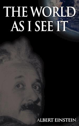 The World as I See It af Albert Einstein