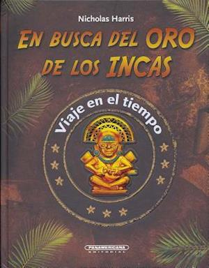 En Busca Del Oro De Los Incas / Quest For Inca Gold af Nicholas Harris