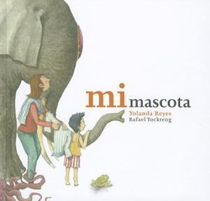 Mi Mascota = My Pet af Yolanda Reyes, Rafael Yockteng