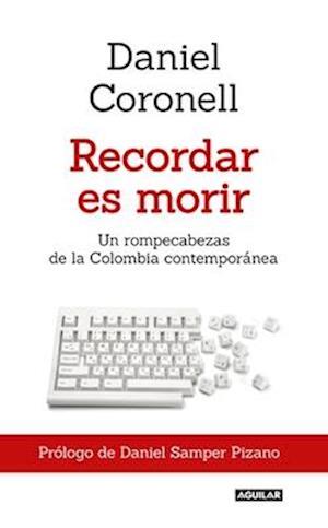 Bog, paperback Recordar Es Morir af Daniel Coronell