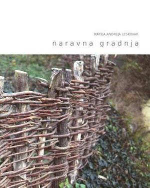 Naravna Gradnja af Mateja Andreja Leskovar