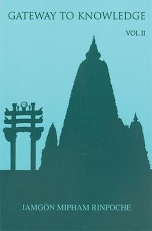 Gateway to Knowledge, Volume II af Jamgon Mipham, Jamgon Mipham Rinpoche