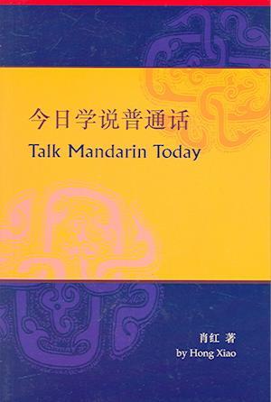 Talk Mandarin Today af Hong Xiao
