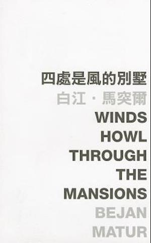 Winds Howl Through the Mansions af Bejan Matur