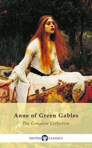 Complete Anne of Green Gables Collection (Delphi Classics) af L. M. Montgomery