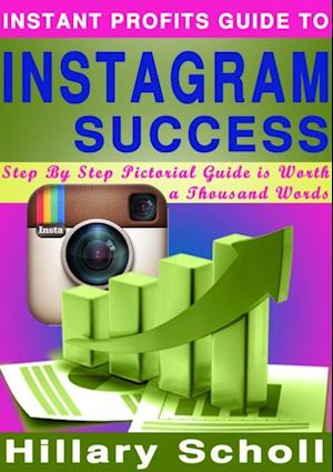 Instant Profits Guide to Instagram Success af Hillary Scholl