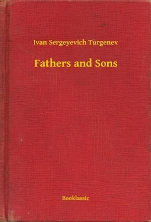 Fathers and Sons af Ivan Sergeyevich Turgenev