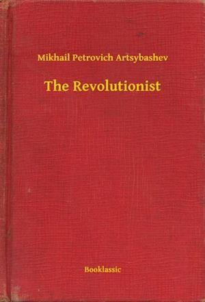 Revolutionist af Mikhail Petrovich Artsybashev