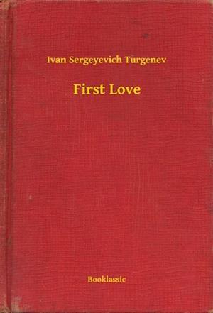 First Love af Ivan Sergeyevich Turgenev