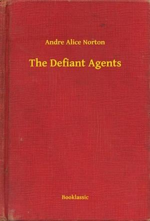 Defiant Agents af Andre Alice Norton