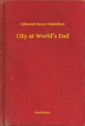 City at World's End af Edmond Moore Hamilton