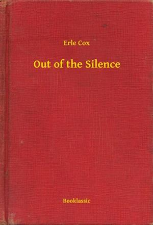 Out of the Silence af Erle Cox