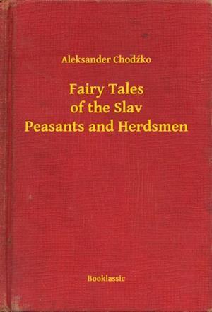 Fairy Tales of the Slav Peasants and Herdsmen af Aleksander Chodzko