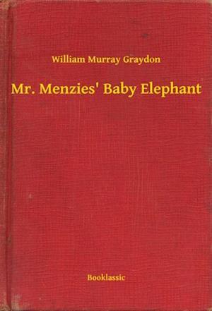 Mr. Menzies' Baby Elephant af William Murray Graydon