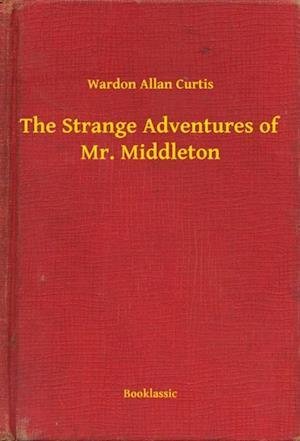 Strange Adventures of Mr. Middleton af Wardon Allan Curtis