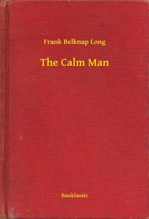 Calm Man af Frank Belknap Long