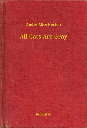 All Cats Are Gray af Andre Alice Norton