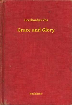 Grace and Glory af Geerhardus Vos