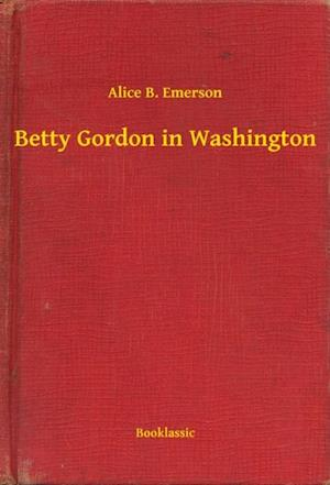 Betty Gordon in Washington af Alice B. Emerson