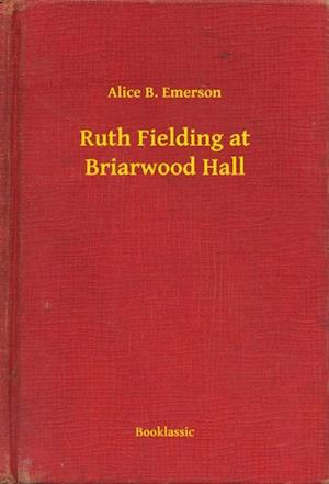 Ruth Fielding at Briarwood Hall af Alice B. Emerson