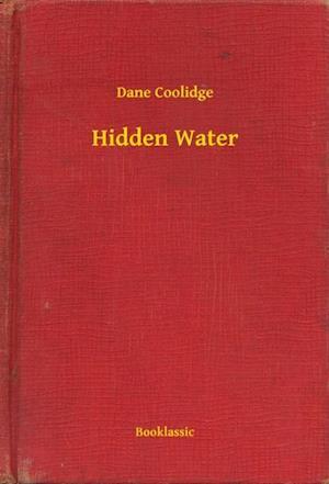 Hidden Water af Dane Coolidge