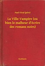 La Ville-Vampire (ou bien le malheur d'ecrire des romans noirs) af Paul Feval