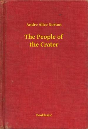 People of the Crater af Andre Alice Norton