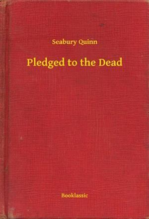 Pledged to the Dead af Seabury Quinn