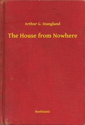 House from Nowhere af Arthur G. Stangland