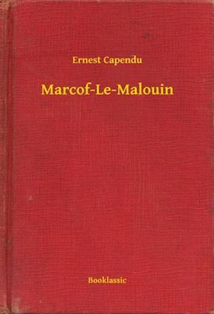 Marcof-Le-Malouin af Ernest Capendu