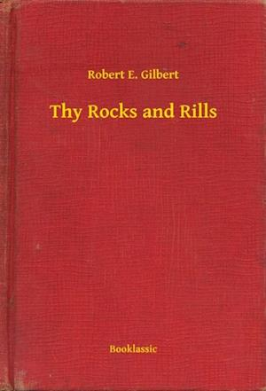 Thy Rocks and Rills af Robert E. Gilbert