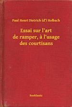Essai sur l'art de ramper, a l'usage des courtisans af Paul Henri Dietrich Holbach