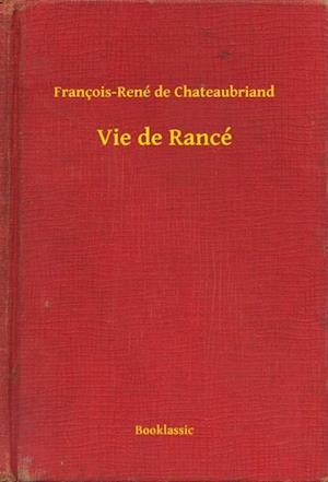 Vie de Rance af Francois-rené De Chateaubriand