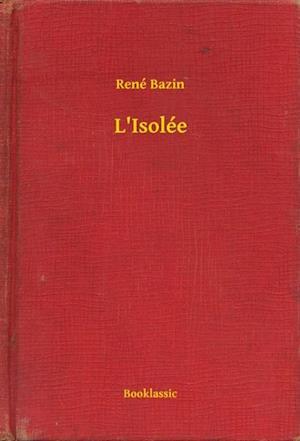 L'Isolee af Rene Bazin