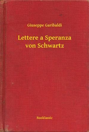 Lettere a Speranza von Schwartz af Giuseppe Garibaldi
