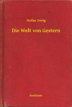 Die Welt von Gestern af Stefan Zweig