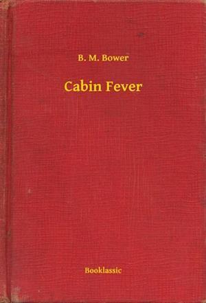Cabin Fever af B. M. Bower