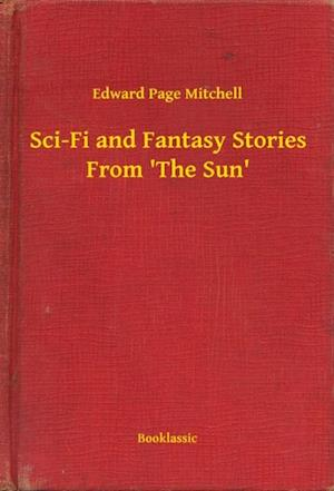 Sci-Fi and Fantasy Stories From 'The Sun' af Edward Page Mitchell