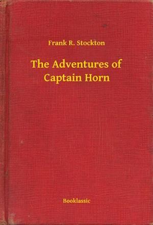 Adventures of Captain Horn af Frank R. Stockton