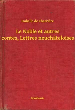 Le Noble et autres contes, Lettres neuchateloises af Isabelle De Charriere