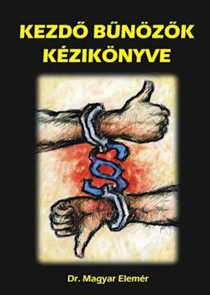 Kezdo Bunozok kezikonyve af Elemer Dr. Magyar