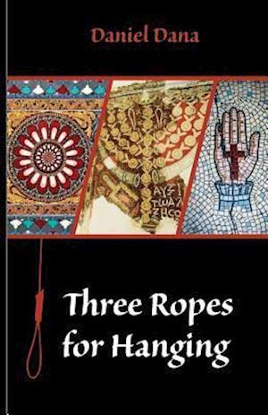 Bog, paperback Three Ropes for Hanging af Daniel Dana