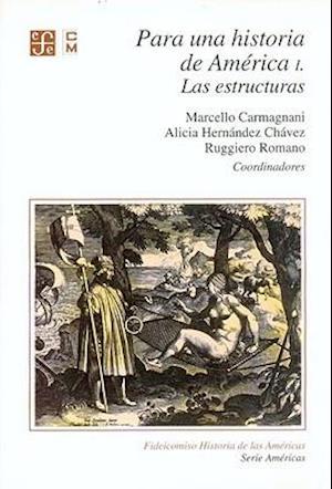Para una Historia de America af Ruggiero Romano, Marcello Carmagnani, Alicia Hernandez Chavez