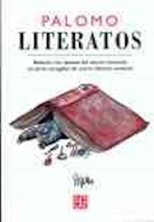 Literatos. Bestiario Con Apuntes del Natural Recamado En Perlas Escogidas del Acervo Literario Universal af Jose Palomo Fuentes, M. B. Brozon